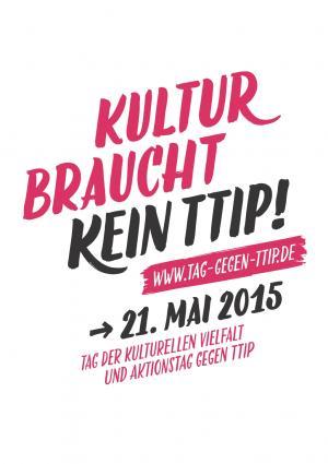 21. Mai 2015: Der Deutsche Kulturrat organisiert einen Tag gegen TTIP